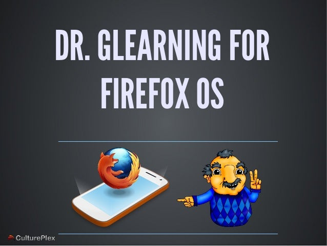 DR. GLEARNING FOR    FIREFOX OS
