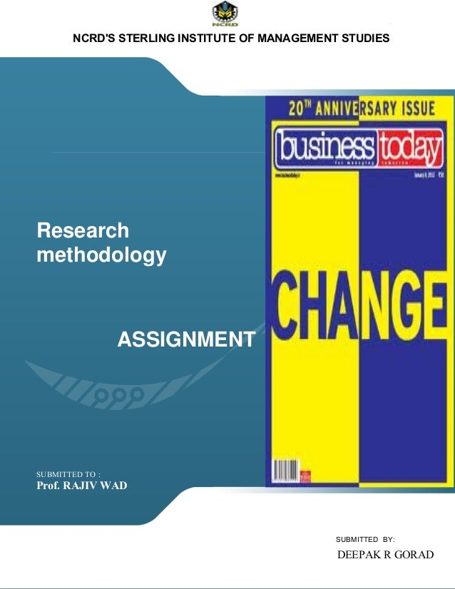 NCRDS STERLING INSTITUTE OF MANAGEMENT STUDIESResearchmethodology                 ASSIGNMENTSUBMITTED TO :Prof. RAJIV WAD ...