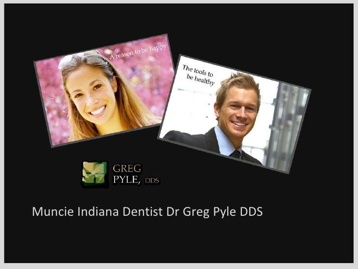 Muncie Indiana Dentist Dr Greg Pyle DDS