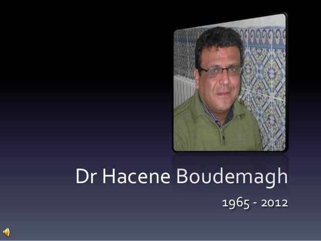 Dr Hacene Boudemagh 1965 - 2012