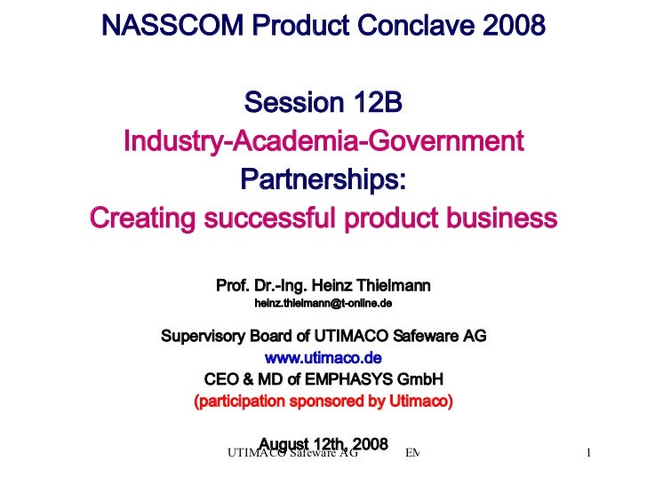 NASSCOM Product Conclave 2008 Session 12B Industry-Academia-Government  Partnerships: Creating successful product business...