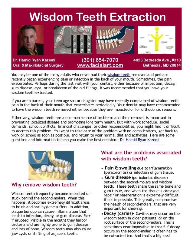 Wisdom Teeth Extraction  Dr. Hamid Ryan Kazemi Oral & Maxillofacial Surgery  (301) 654-7070 www.facialart.com  4825 Bethes...