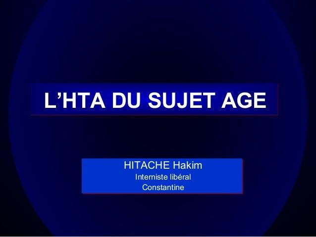 L'HTA DU SUJET AGE HITACHE Hakim Interniste libéral Constantine
