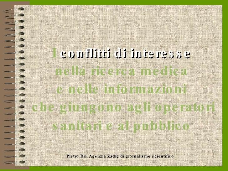 I   conflitti di interesse   nella ricerca medica  e nelle informazioni  che giungono agli operatori sanitari e al pubblic...