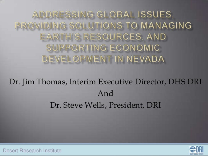 Dr. Jim Thomas, Interim Executive Director, DHS DRI                          And             Dr. Steve Wells, President, D...