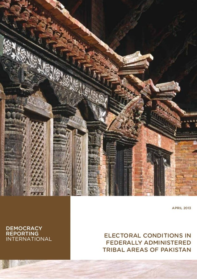 april 2013Electoral Conditions in Federally AdministeredTribal Areas of Pakistan