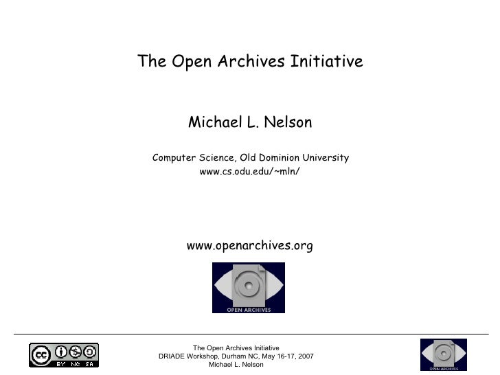 The Open Archives Initiative             Michael L. Nelson   Computer Science, Old Dominion University           www.cs.od...
