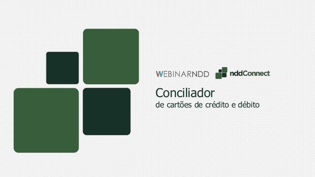 de cartões de crédito e débito Conciliador