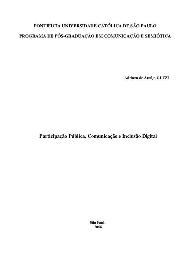 PONTIFÍCIA UNIVERSIDADE CATÓLICA DE SÃO PAULO PROGRAMA DE PÓS-GRADUAÇÃO EM COMUNICAÇÃO E SEMIÓTICA Adriana de Araújo GUZZI...
