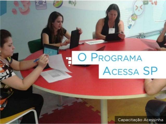 Desafios e Oportunidades dos atuais Programas de Inclusão Digital, no foco o Programa Acessa SP Slide 2