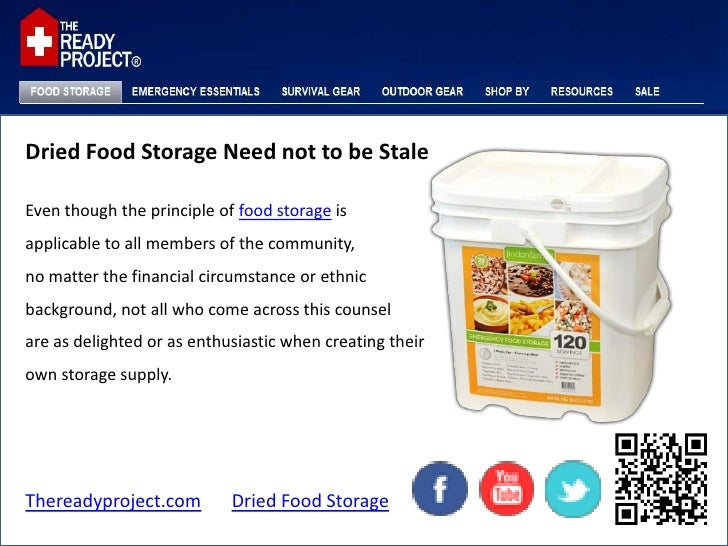 Dried Food Storage Need not to be StaleEven though the principle of food storage isapplicable to all members of the commun...