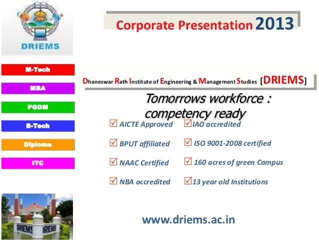 Corporate Presentation 2013M-Tech          Dhaneswar Rath Institute of Engineering & Management Studies [DRIEMS] MBAPGDM  ...