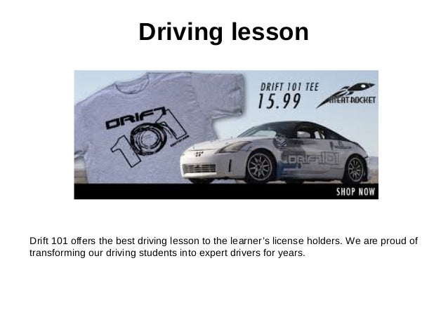 Driving lesson Drift 101 offers the best driving lesson to the learner's license holders. We are proud of transforming our...