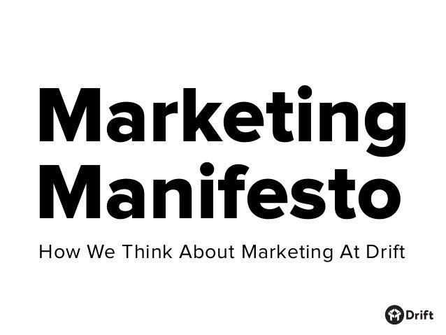 Marketing Manifesto How We Think About Marketing At Drift