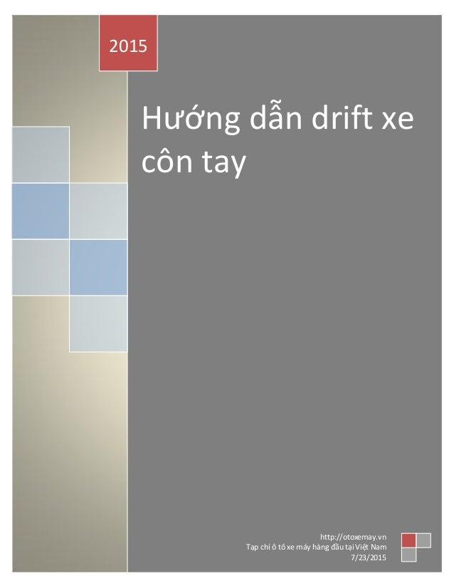 Hướng dẫn drift xe côn tay 2015 http://otoxemay.vn Tạp chí ô tô xe máy hàng đầu tại Việt Nam 7/23/2015
