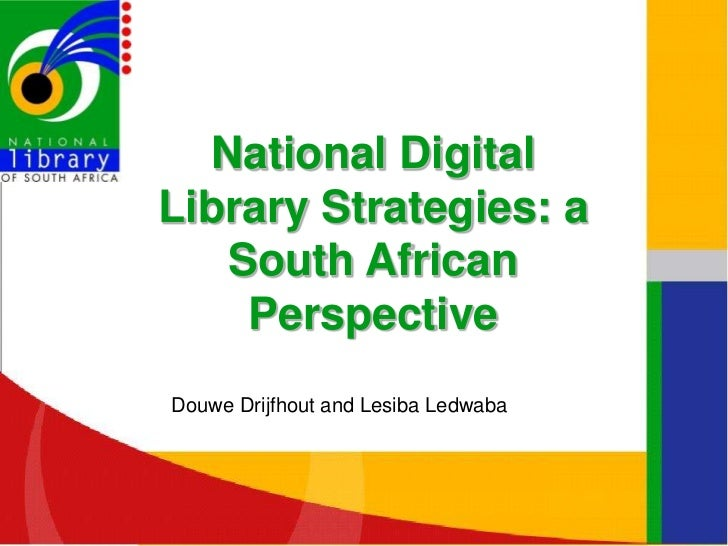 National Digital                Library Strategies: a                    South African                     Perspective    ...