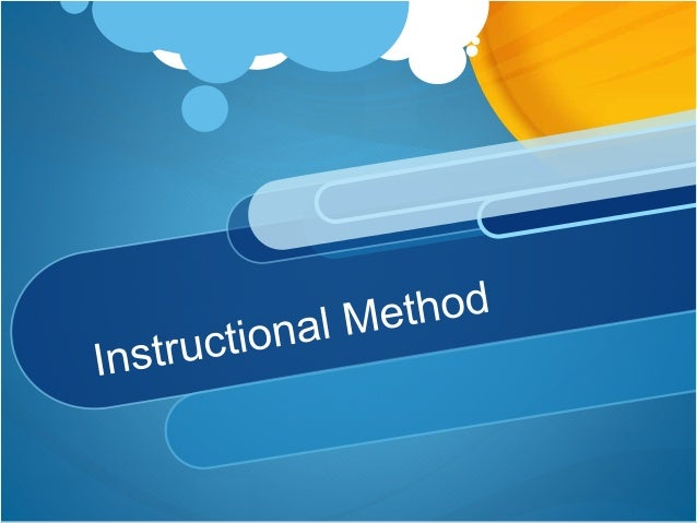 Definition An instructional method is the set of steps which teachers follow in order to implement their way of teaching. ...