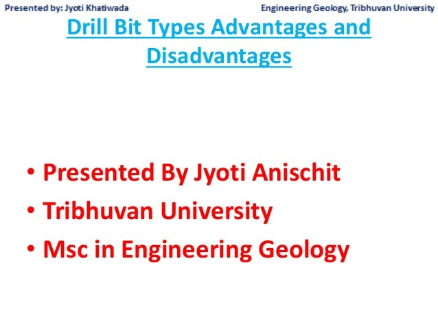 Drill bit types advantages and disadvantages