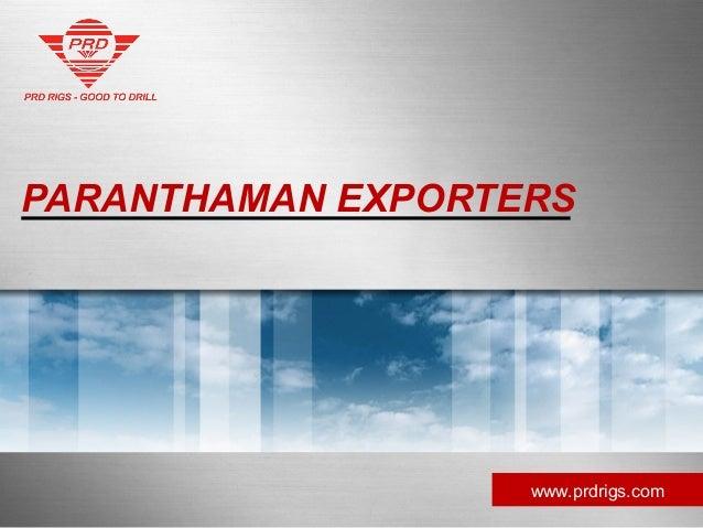 PARANTHAMAN EXPORTERSwww.prdrigs.com