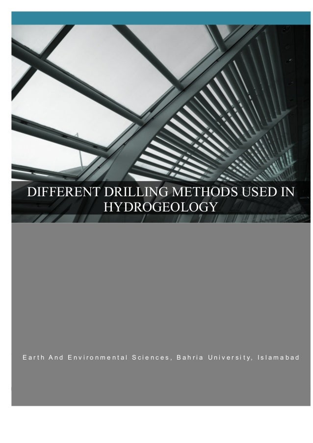 DIFFERENT DRILLING METHODS USED IN HYDROGEOLOGY  E a r t h A n d E n v i r o n m e n t a l S c i e n c e s , B a h r i a U...