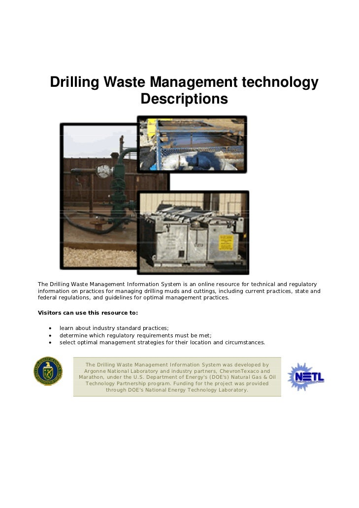 Drilling Waste Management technology                 DescriptionsThe Drilling Waste Management Information System is an on...