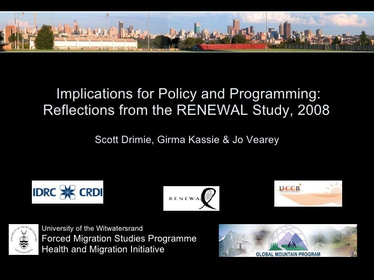 Implications for Policy and Programming:  Reflections from the RENEWAL Study, 2008  Scott Drimie, Girma Kassie & Jo Vear...