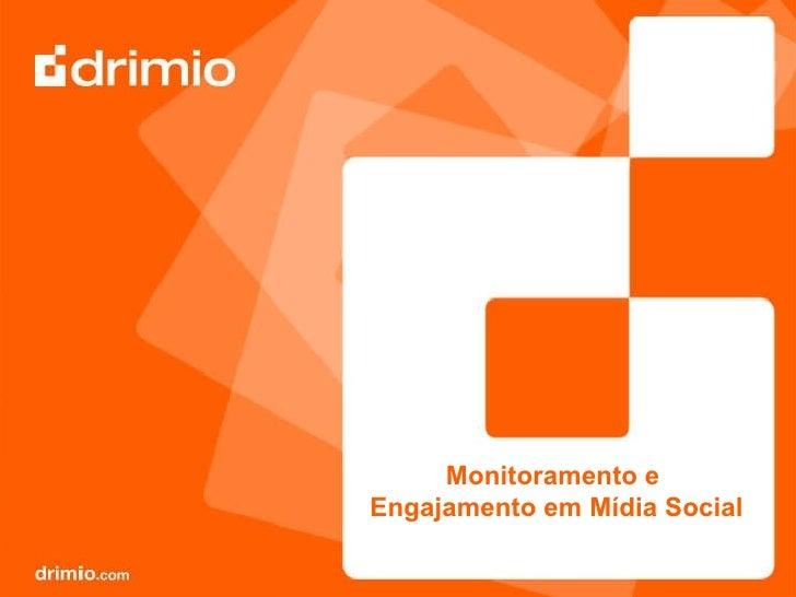 Monitoramento e  Engajamento em Mídia Social
