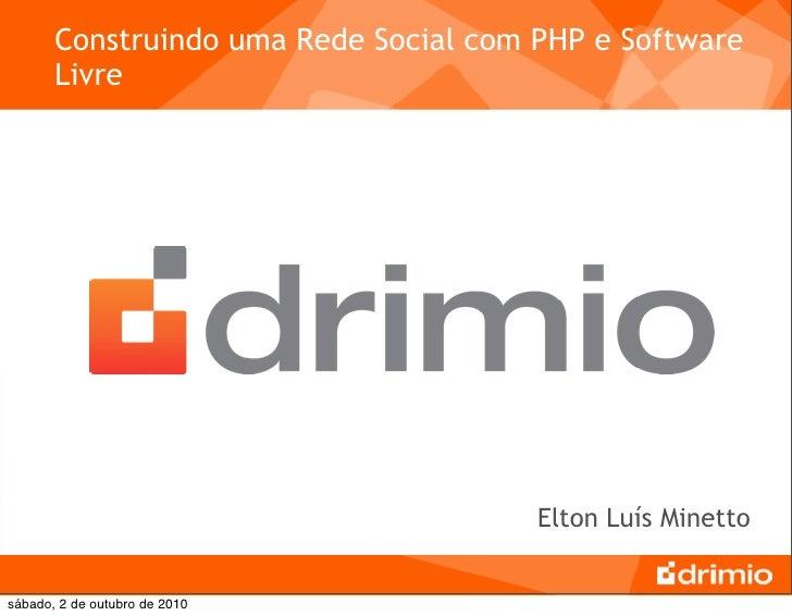 Construindo uma Rede Social com PHP e Software        Livre                                            Elton Luís Minetto ...