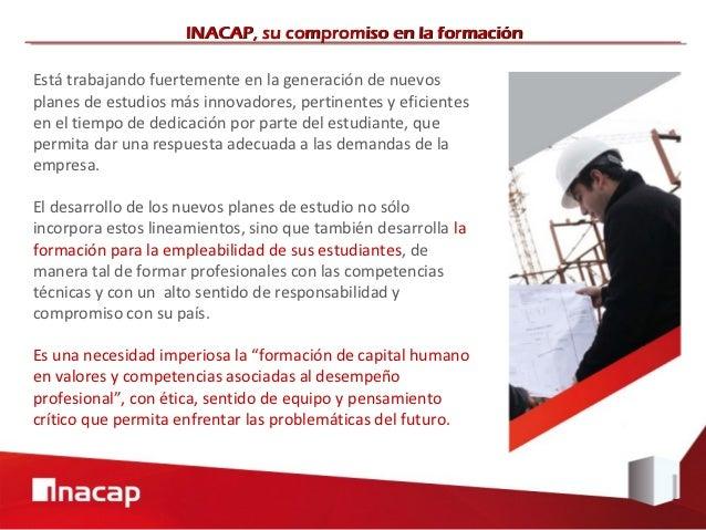 INACAP, su compromiso en la formaciónEstá trabajando fuertemente en la generación de nuevosplanes de estudios más innovado...