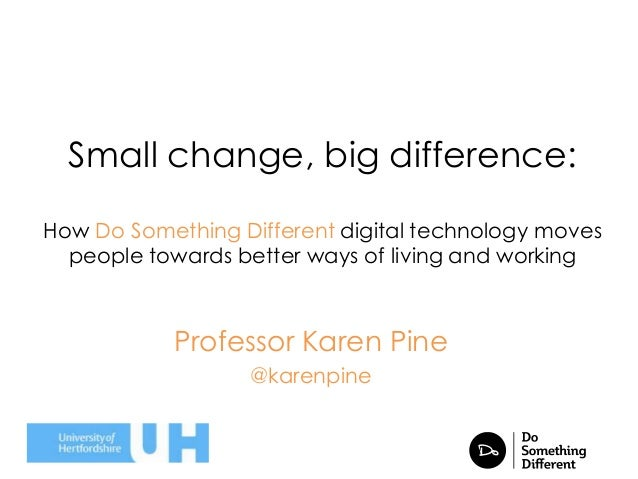 Small change, big difference: How Do Something Different digital technology moves people towards better ways of living and...