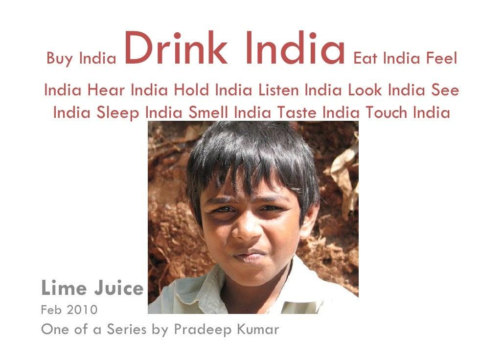 Buy India   Drink India                 Eat India Feel India Hear India Hold India Listen India Look India See   India Sle...