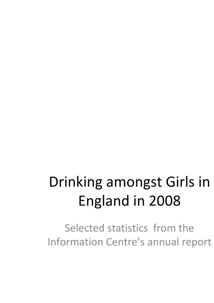Drinking amongst Girls in England in 2008 Selected statistics  from the Information Centre's annual report