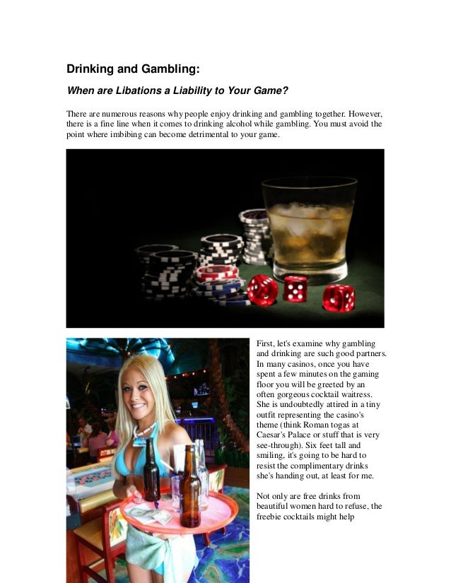 Drinking and Gambling:When are Libations a Liability to Your Game?There are numerous reasons why people enjoy drinking and...