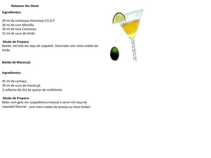 Between the Sheet<br />Ingredientes:<br />30 ml de conhaque Hennessy V.S.O.P30 ml de rum Montilla30 ml de licor Cointreau1...