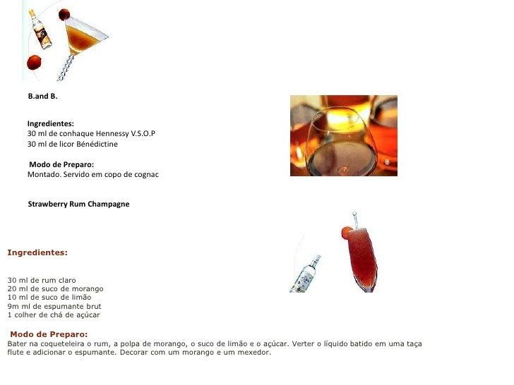 B.and B.<br />Ingredientes:<br />30 ml de conhaque Hennessy V.S.O.P30 ml de licor BénédictineModo de Preparo:Montado. Ser...