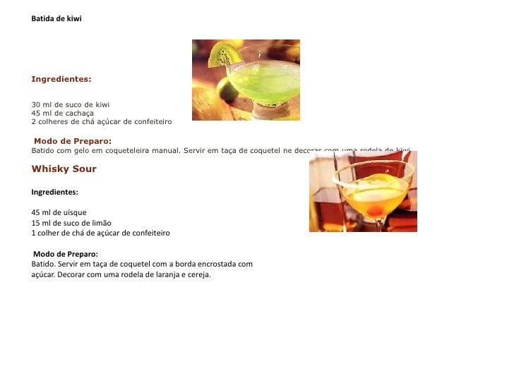 Batida de kiwi<br />Ingredientes:<br />30 ml de suco de kiwi 45 ml de cachaça 2 colheres de chá açúcar de confeiteiro Mod...