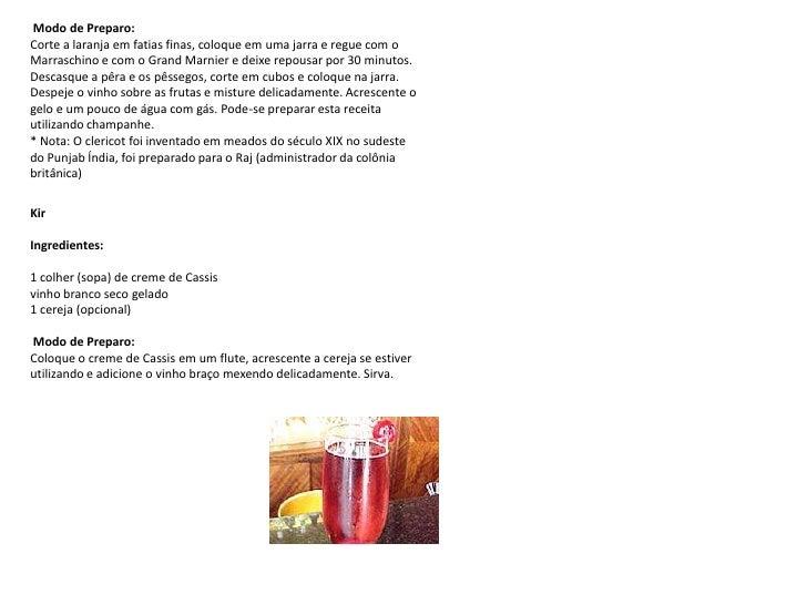 Modo de Preparo:Corte a laranja em fatias finas, coloque em uma jarra e regue com o Marraschino e com o Grand Marnier e d...