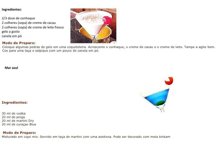 Ingredientes:<br />2/3 dose de conhaque 2 colheres (sopa) de creme de cacau 2 colheres (sopa) de creme de leite fresco gel...