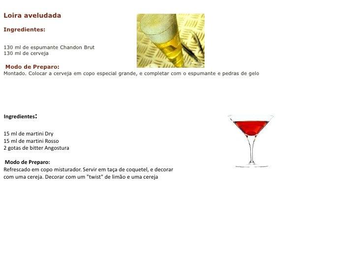 Loira aveludada<br />Ingredientes:<br />130 ml de espumante ChandonBrut130 ml de cerveja Modo de Preparo:Montado. Colocar...