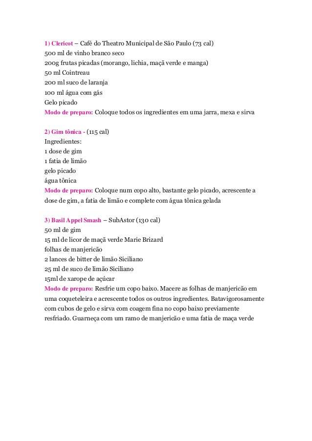1) Clericot – Café do Theatro Municipal de São Paulo (73 cal) 500 ml de vinho branco seco 200g frutas picadas (morango, li...