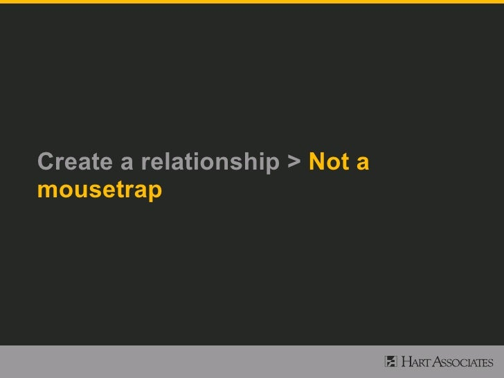 Create a relationship > Not a mousetrap