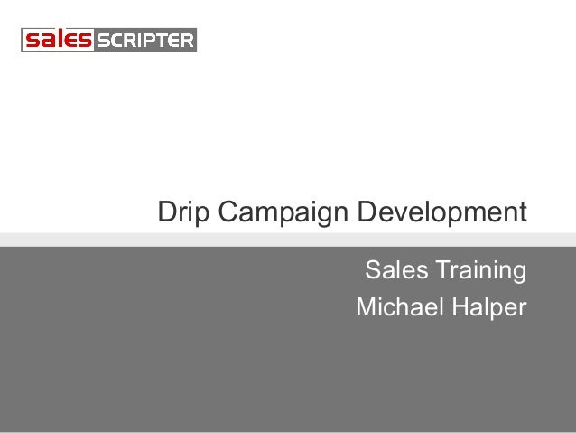 Drip Campaign Development Sales Training Michael Halper