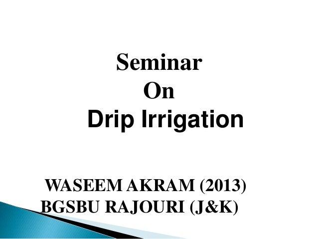 WASEEM AKRAM (2013) BGSBU RAJOURI (J&K) Seminar On Drip Irrigation