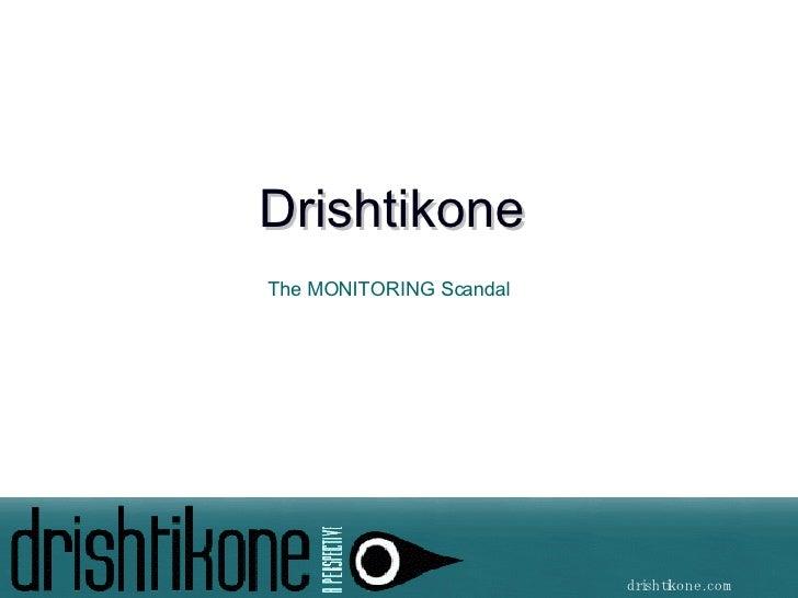 Drishtikone  The MONITORING Scandal