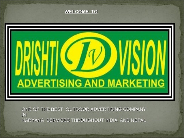 WELCOME TOWELCOME TO ONE OF THE BEST OUTDOOR ADVERTISING COMPANYONE OF THE BEST OUTDOOR ADVERTISING COMPANY ININ HARYANA S...