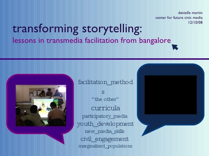 "transforming storytelling: lessons in transmedia facilitation from bangalore facilitation_methods   ""the other""  curricula..."