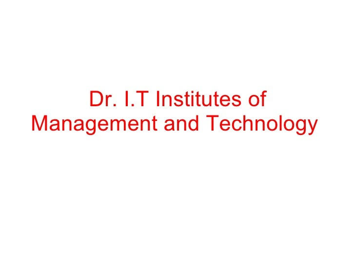 Dr. I.T Institutes of Management and Technology