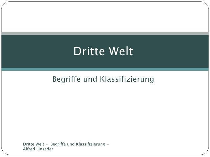 Begriffe und Klassifizierung Dritte Welt  Dritte Welt -  Begriffe und Klassifizierung - Alfred Linseder