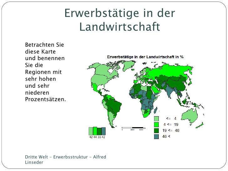 Erwerbstätige in der Landwirtschaft <ul><li>Betrachten Sie diese Karte und benennen Sie die Regionen mit sehr hohen und se...