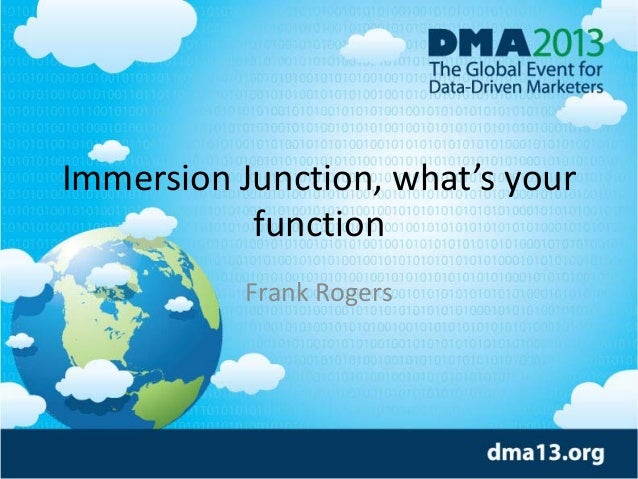 Immersion Junction, what's your function Frank Rogers